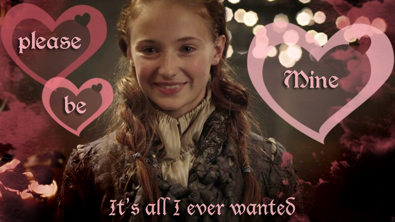 game of thrones valentine's cards, sansa stark, it's all i ever wanted