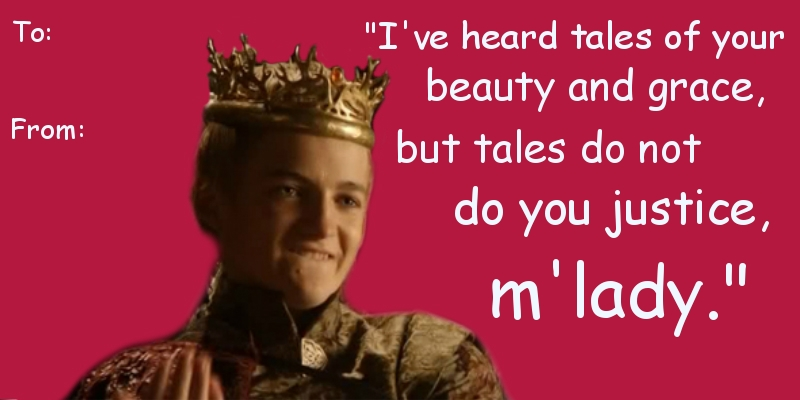 game of thrones valentine's cards, joffrey, tales of beauty and grace