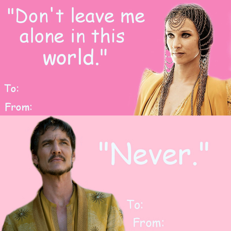 game of thrones valentine's cards, oberyn and ellaria, don't leave me alone in this world