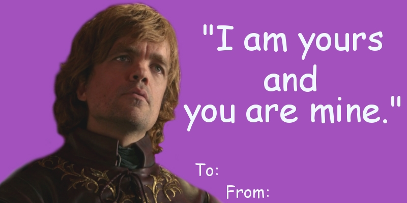 game of thrones valentine's cards, tyrion lannister, i am yours and you are mine
