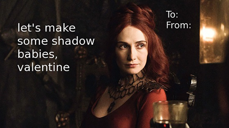 game of thrones valentine's day cards, melisandre, shadow babies
