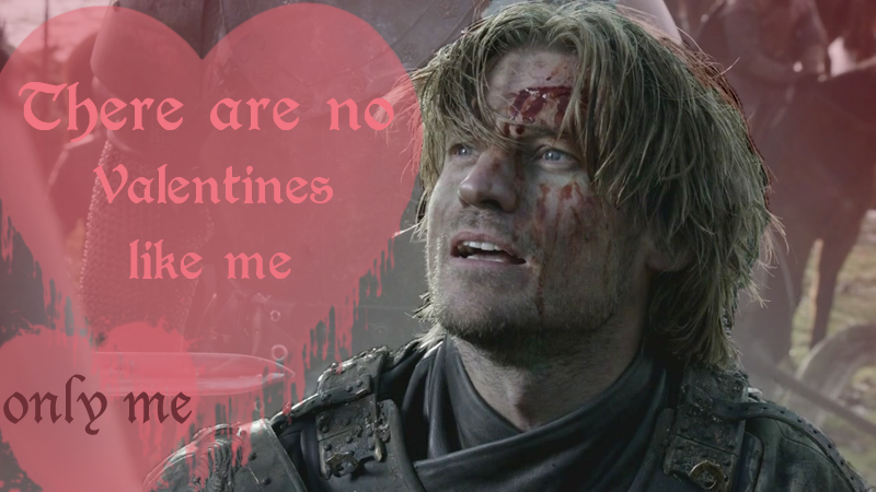 game of thrones valentine's cards, jaime lannister, only me