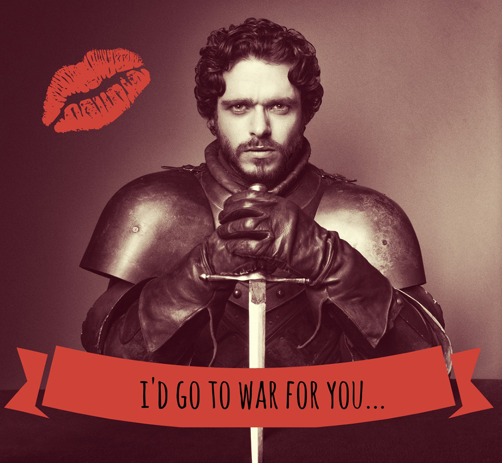 game of thrones valentine's cards, robb stark, i'd go to war for you