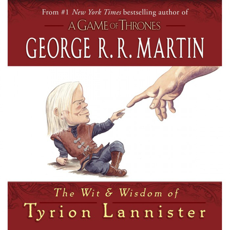 game of thrones, wit and wisdom of tyrion lannister book, george r.r. martin