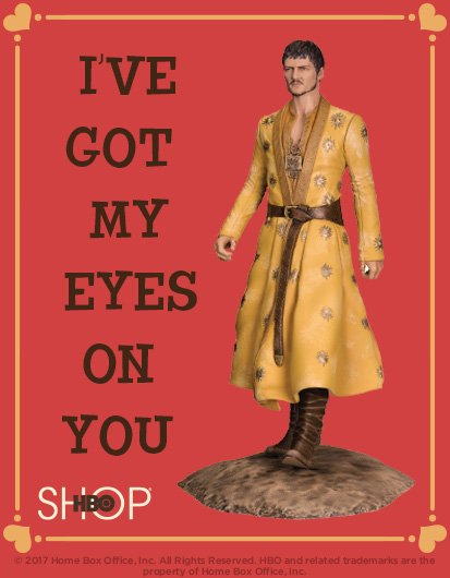 hbo valentine's day cards, game of thrones, oberyn martell, i've got my eyes on you