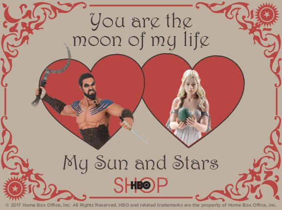 hbo valentine's day cards, game of thrones, moon of my life, sun and stars