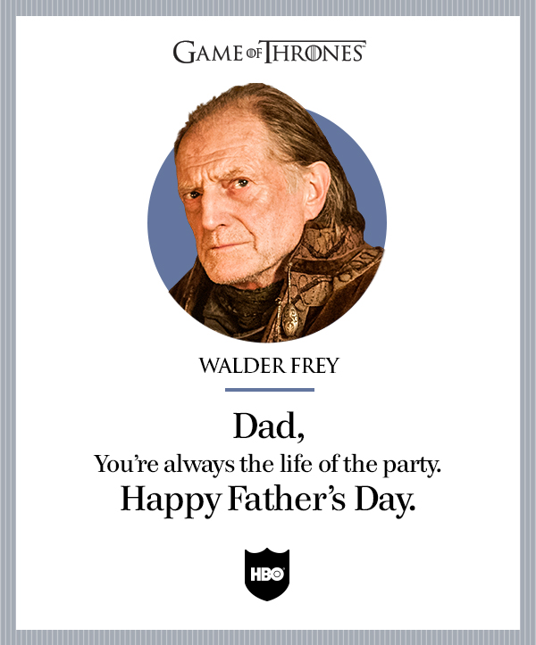 got-fathers-day-walder-life-of-the-party