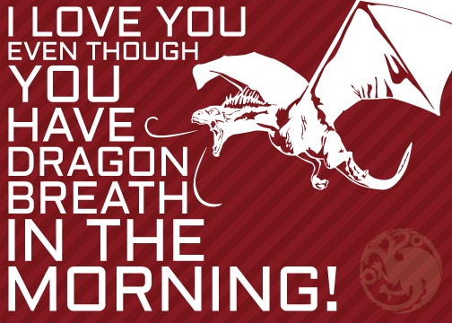 game of thrones valentine's cards, dragon breath, t-shirt
