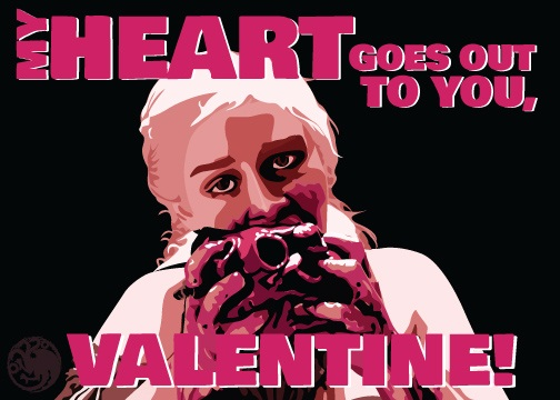 game of thrones valentine's day cards, daenerys targaryen, eating heart, t-shirt