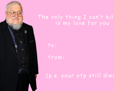 game of thrones valentine's day cards, george martin, grrm kills